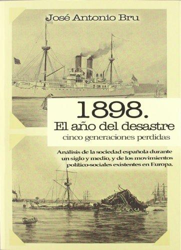 9788495121752: 1898. El año del Desastre: Cinco generaciones perdidas