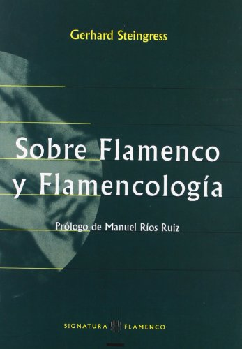 9788495122025: Sobre Flamenco Y Flamencología (Signatura de Flamenco)