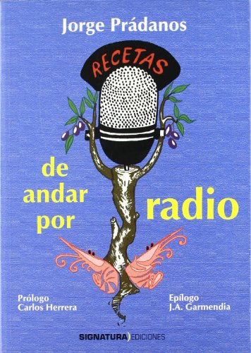 Recetas de andar por radio: Jorge Pradanos Latorre