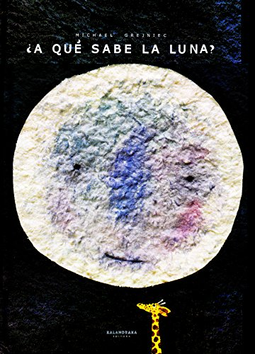9788495123619: A Que Sabe la Luna? / What Does the Moon Taste Like? (Spanish Edition)