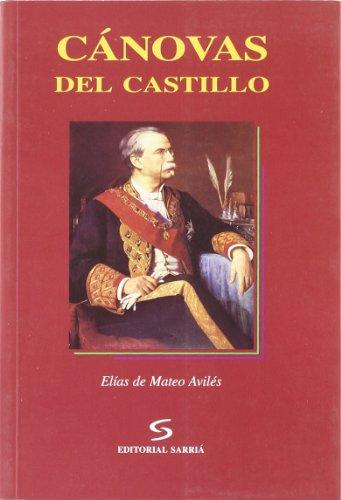 9788495129260: Canovas del Castillo (Coleccion Biografias malaguenas) (Spanish Edition)