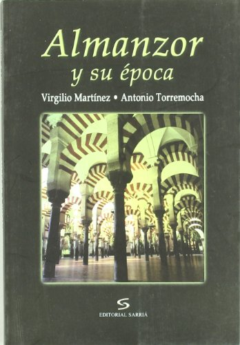 9788495129550: Almanzor y su Epoca: Al-andalus en la Segunda Mitad del Siglo x