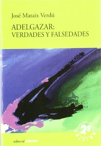 9788495136008: Adelgazar/ Weightloss: Verdades Y Falsedades (Torre Vigia) (Spanish Edition)