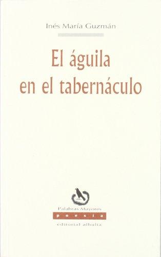 9788495136855: El aguila en el tabernaculo (Palabras Mayores)