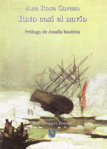 9788495140449: Roto casi el navio (Fugger Poesia)