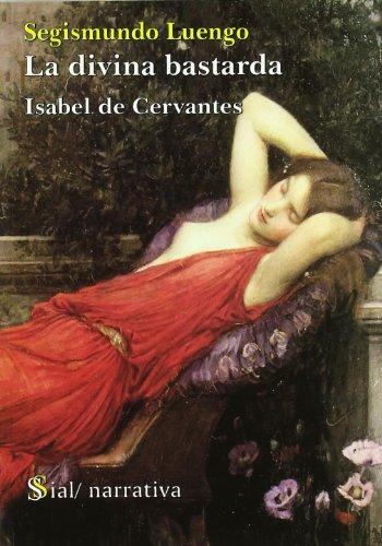 9788495140531: Divina bastarda, la - Isabel de Cervantes (Narrativa (sial))