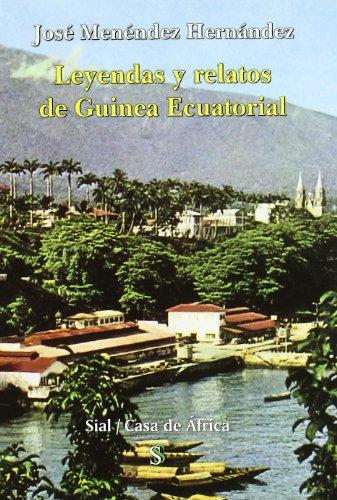 9788495140685: Leyendas y relatos de Guinea Ecuatorial / Legends and Stories of Equatorial Guinea (Casa De Africa / House of Africa) (Spanish Edition)
