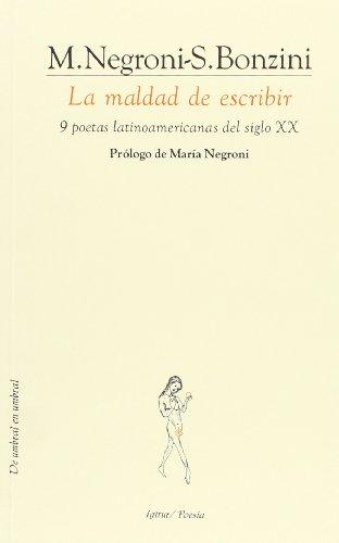 9788495142238: La Maldad de Escribir: 9 Poetas Latinoamericanas del Siglo XX (Igitur/Poesia)