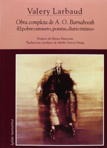 9788495142344: OBRA COMPLETA DE A. O. BARNABOOTH: EL POBRECAMISERO, POESIAS, DIA RIO INTIMO