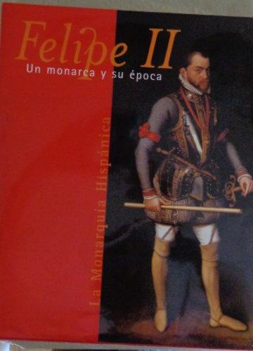 9788495146014: Felipe II: Un monarca y su época (La Monarquía Hispánica)