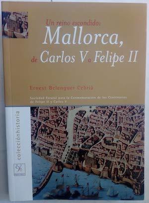 9788495146502: Un reino escondido: Mallorca, de Carlos V a Felipe II (Colección Historia)