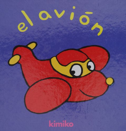 El avion/ The Airplane (Spanish Edition): Mitsuko Kimiko