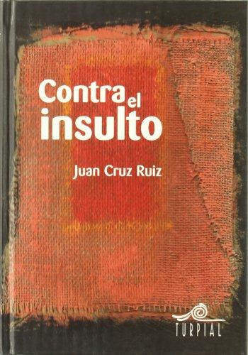 9788495157379: Contra el insulto (Mirador)