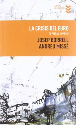 La crisis del euro De atenas a: Borrell Fontelles, José