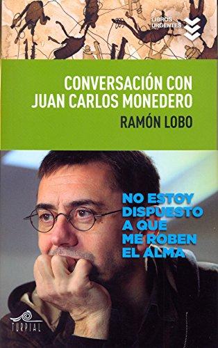 Conversacion con Juan Carlos Monedero: Lobo, Ramón; Monedero,