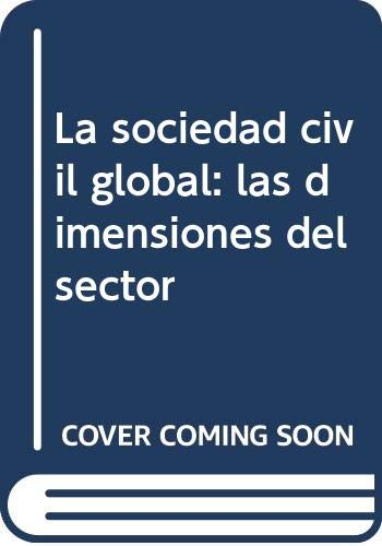 La sociedad civil global Las dimensiones del: Anheier, Helmut K.;