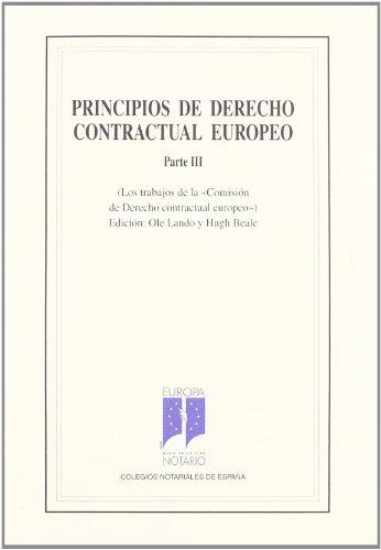 Principios de derecho contractual europeo. Parte III (Los trabajos de la Comisión: Barres ...
