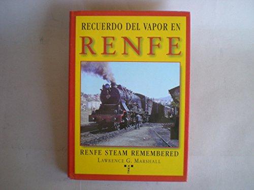 9788495178046: Recuerdo del vapor en RENFE: RENFE steam remembered (Rail)