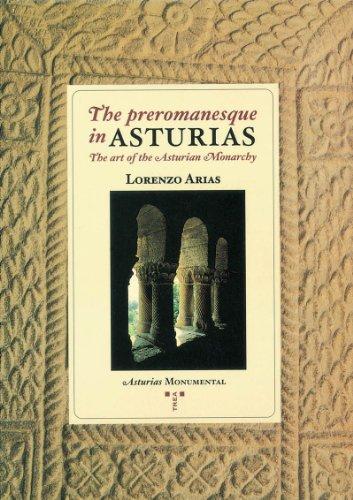 9788495178510: Preromanesque in ASturias the Art of the Asturian Monarchy
