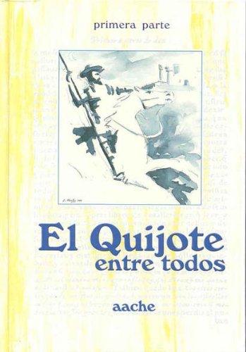 9788495179234: El Quijote, entre todos: Colección de comentarios e ilustraciones a los 74 capítulos de la Segunda Parte del Quijote, hechas por otros tantos ... las regiones de España (Spanish Edition)