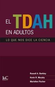 9788495182401: El TDAH en adultos: Lo que nos dice la ciencia