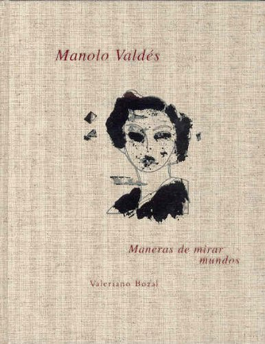 9788495183644: Manolo Valdés: maneras de mirar mundos