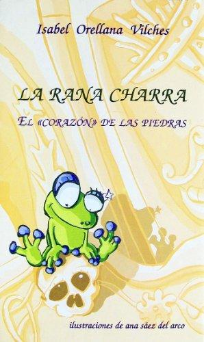 La Rana Charra: El Corazon de las: Isabel Orellana Vilches