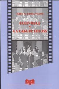 Hollywood y la caza de brujas: Barrios Vicente, Isabel