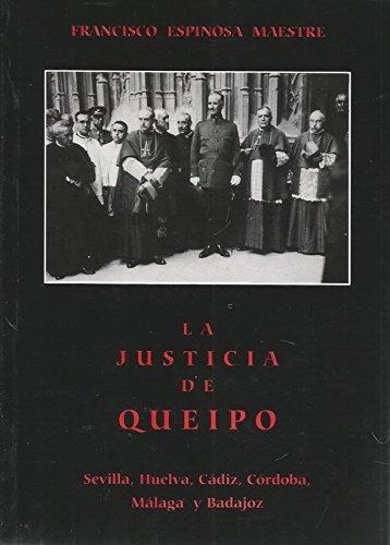 9788495197184: La justicia de queipo: violencia selectiva y terror fascista en la iidivision en 1936