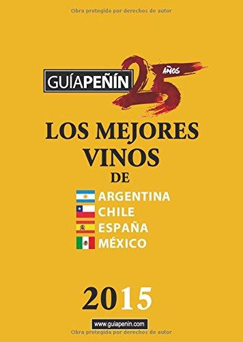 9788495203366: Guía De Los Mejores Vinos De Argentina, Chile, España Y México. 2015