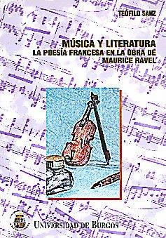 9788495211101: MUSICA Y LITERATURA: LA POESIA FRANCESA EN LA OBRA DE MAURICE RAV EL