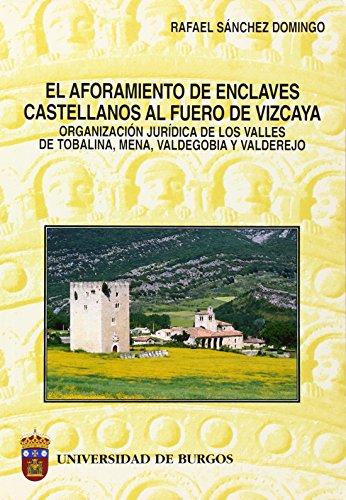 9788495211385: El aforamiento de enclaves castellanos al Fuero de Vizcaya. Organización jurídica de los Valles de Tobalina, Mena, Valdegobía y Valderejo (Estudios y Monografías)