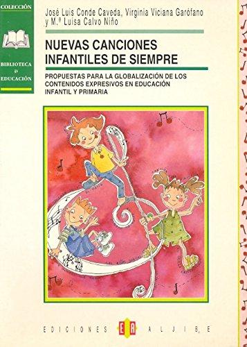 9788495212115: Nuevas canciones infantiles de siempre. Propuestas para la globalización de los contenidos expresivos en Educación Infantil y Primaria