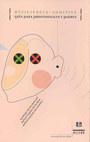 Deficiencia auditiva. Guía para profesionales y padres: Rafael Santana Hernández,