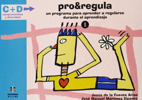 PRO&REGULA 1 UN PROGAMA PARA APRENDER A: DE LA FUENTE