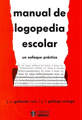 Manual de logopedia escolar: Gallego Ortega, Jose