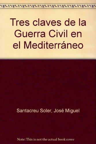 9788495213785: Tres claves de la Guerra Civil en el Mediterráneo