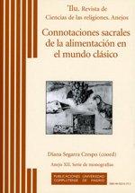 9788495215772: Connotaciones sacrales de la alimentación en el mundo clásico (Ilu. Revista de Ciencias de las Religiones. Anejos)