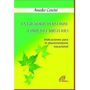 9788495221629: LA HISTORIA PERSONAL, CUNA DEL MISTERIO: Indicaciones para el discernimiento vocacional (Pastoral vocacional)