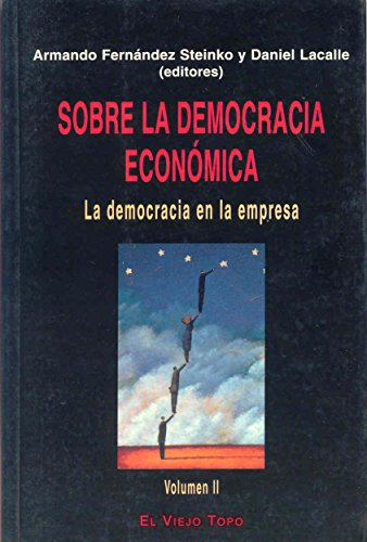 9788495224279: Sobre la democracia económica: La democracia en la empresa (vol. II) (Ensayo)