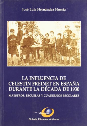9788495229533: La influencia de celestin freinet en España durante la decada de 1930(maestros, escuelas y cuadernos esc