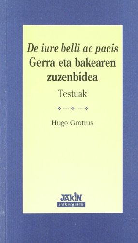 9788495234254: De Iure Belli Ac Pacis - Gerra Eta Bakearen Zuzenbidea (Irakurgaiak)