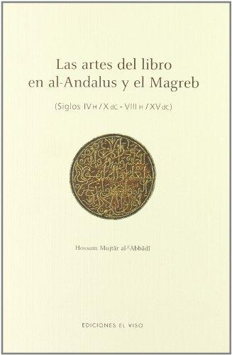 9788495241405: Artes del libro en al-andalus y elmagreb, las (siglos IV h/X d.c.-VIII h/XV d.c.)