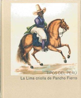 9788495241627: Tipos del Perú : la Lima criolla de Pancho Fierro