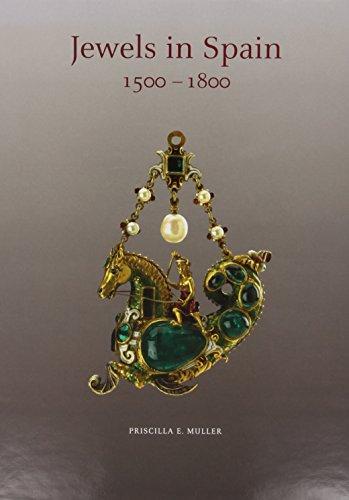 Jewels in Spain 1500 - 1800: Muller, Priscilla E.