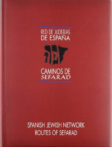 9788495242402: Red de Juderias de Espa~na: Caminos de Sefard = Spanish Jewish Network: Routes of Sefarad