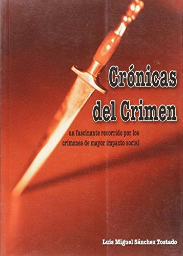 9788495244901: Crónicas del crimen : un fascinante recorrido por los crímenes de mayor impacto social