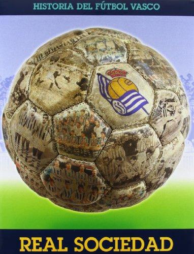 9788495261229: Real sociedad - historia del futbol Vasco