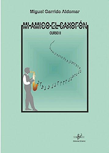 9788495262332: GARRIDO M. - Mi Amigo el Saxofon Curso 2º para Saxofon (Sibemol)