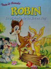 9788495263445: Robin, la historia de un joven rey(cuentos de animales)
